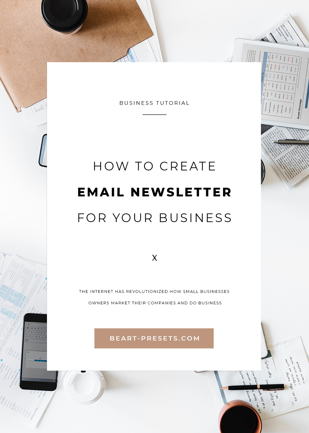CREATE EMAIL NEWSLETTER FOR YOUR BUSINESS