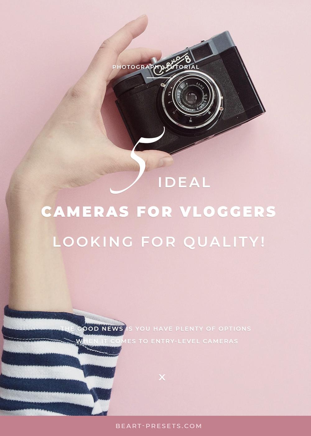 ideal cameras for vblogger