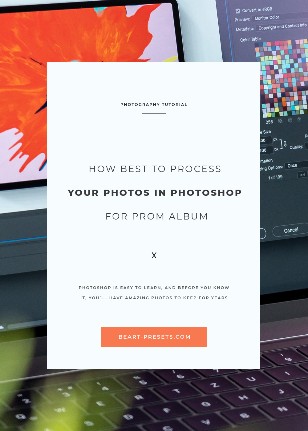 PROCESS  YOUR PHOTOS IN PHOTOSHOP