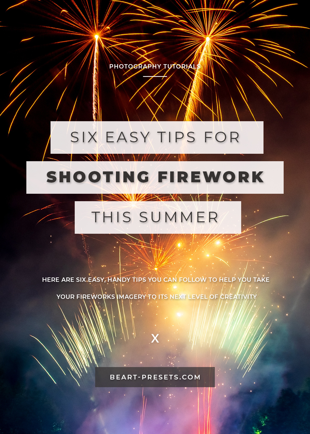 TIPS FOR SHOOTING FIREWORKS THIS SUMMER