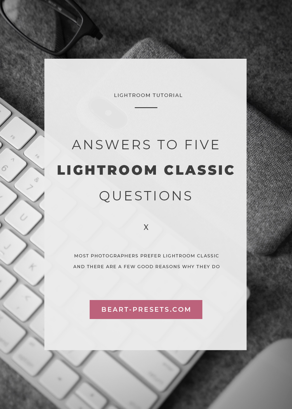 Answers to FIVE Lightroom Classic Questions
