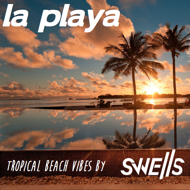 SWELLS - La Playa Vol I
