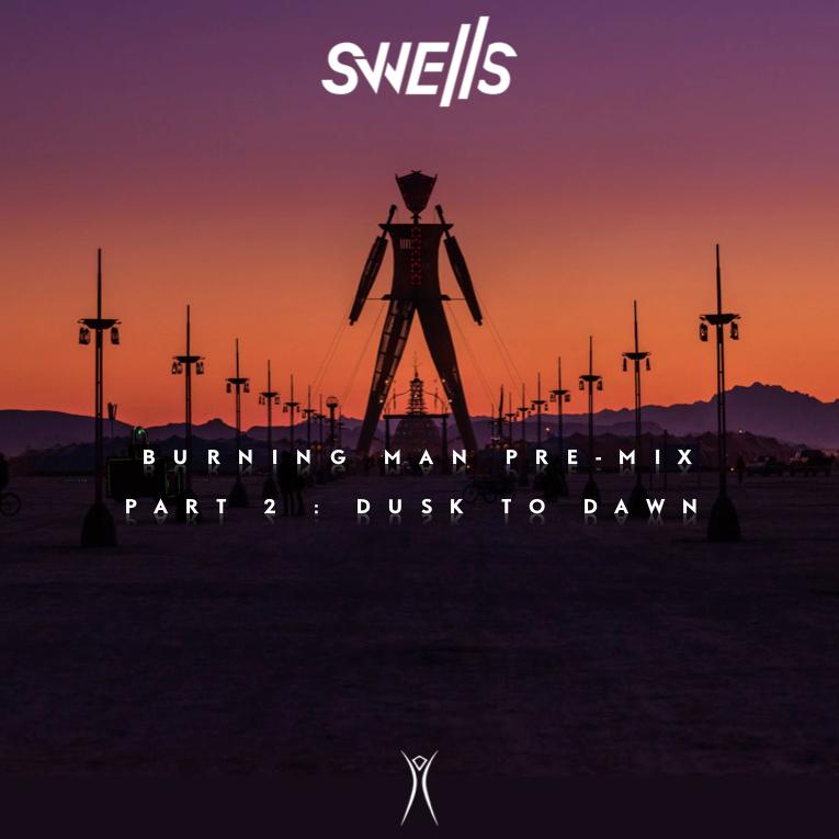 SWELLS - Burning Man Pre-Mix - Part 2 - Dusk to Dawn