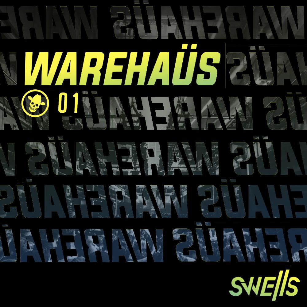 SWELLS - WAREHAÜS 01