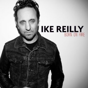 IkeReilly-BornOnFire-cover copy.jpg