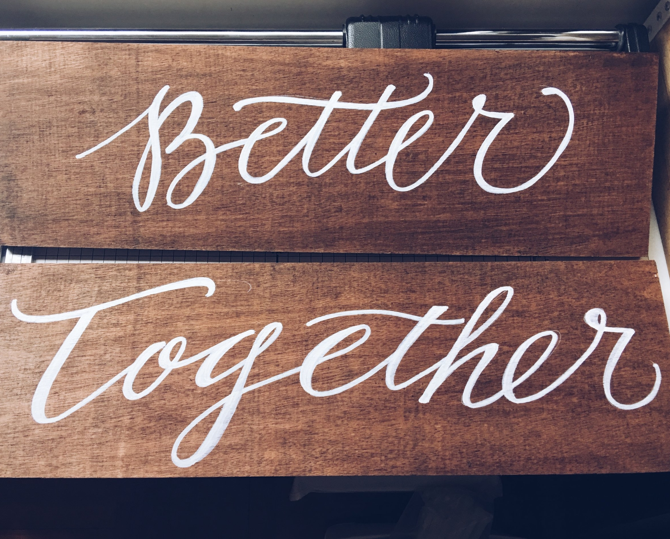 """""""Better Together"""" lettering in custom wedding signage by Chavelli 
