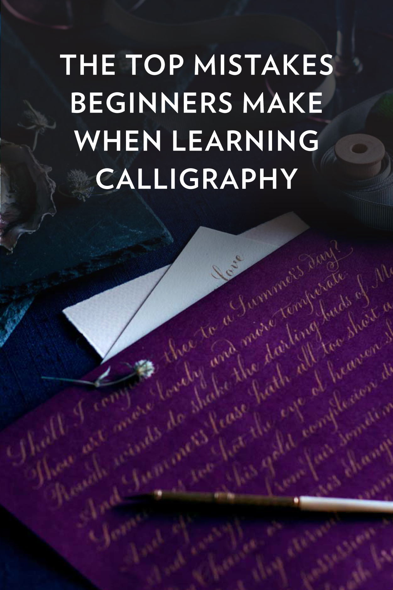Top Mistakes beginners make when learning calligraphy // www.chavelli.com