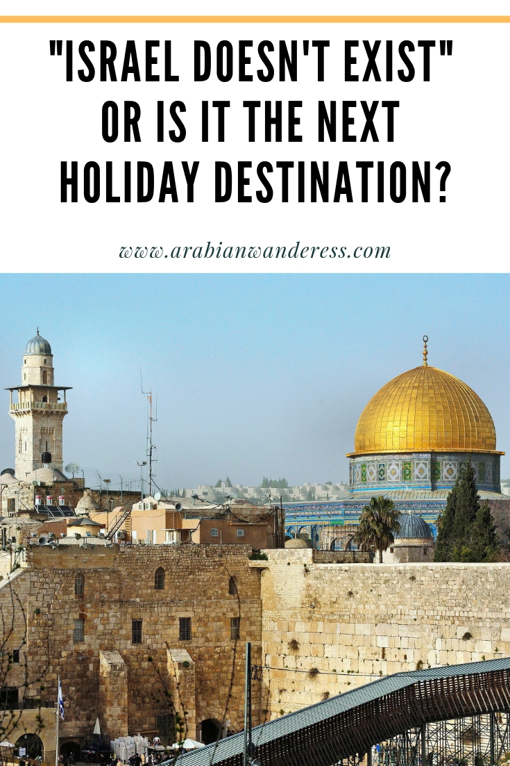 """Israel doesn't exist"" or is it the next holiday destination?"