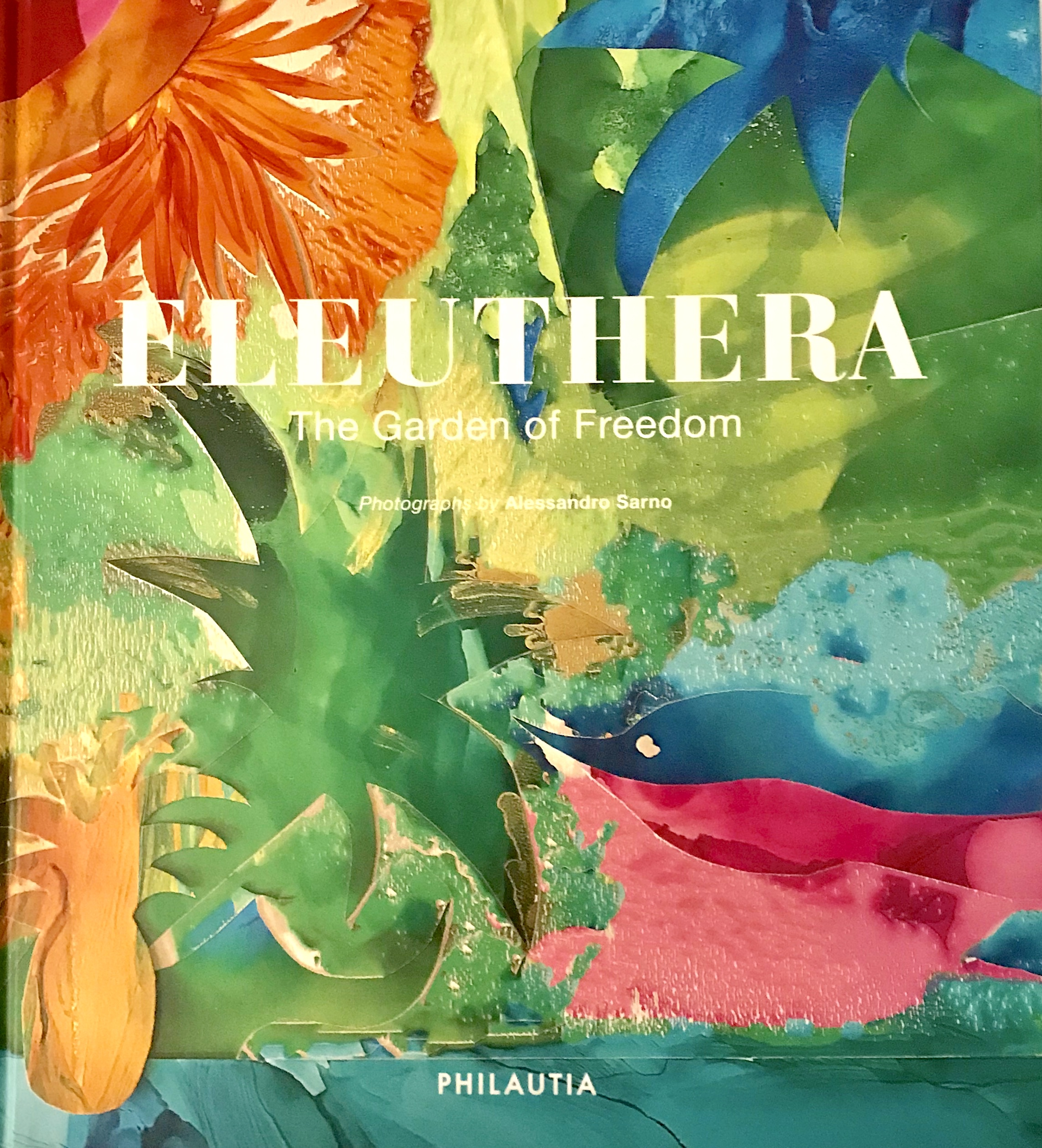 Art for Cover of   Eleuthera: Garden of Freedom   coffee table book by Alessandro Sarno, published by Philautia Press ©2018
