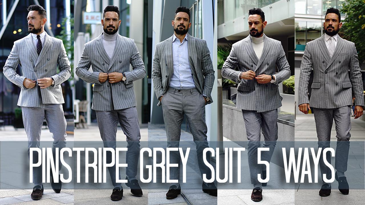 Pinstripe Grey Suit 5 Ways.jpg