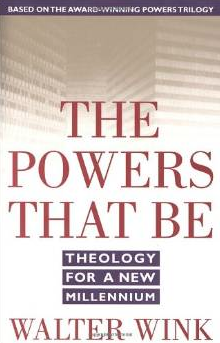The Powers that Be by Walter Wink