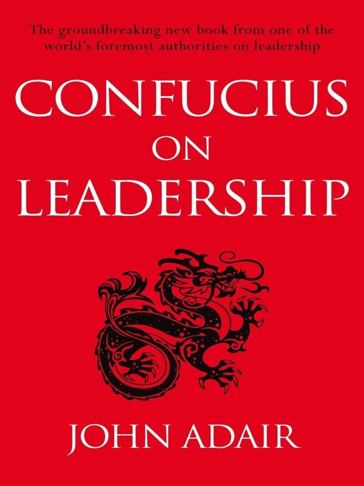 LEADERSHIP LESSONS FROM CONFUCIUS - Thoughts From The East