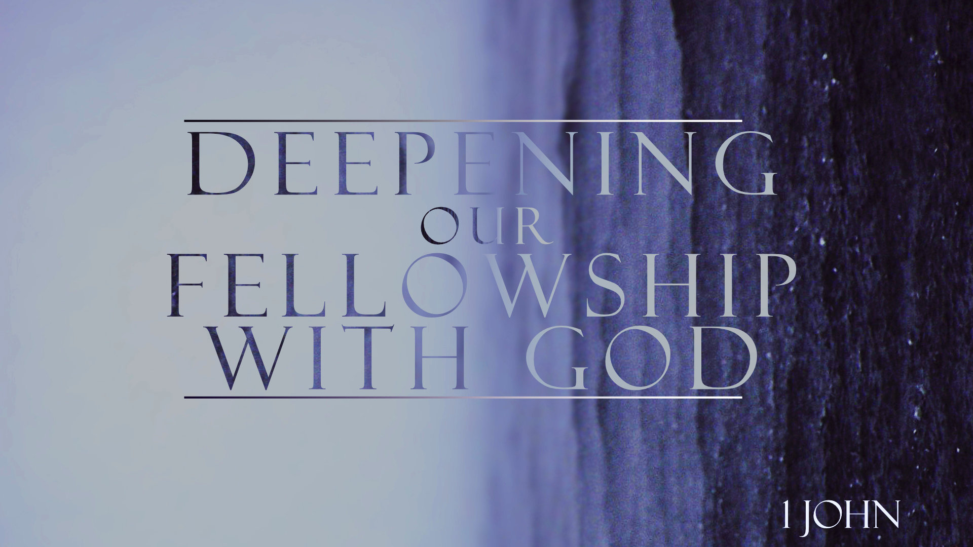 Deepening Our Fellowship With God • Jan. 22 - Feb. 26, 2016