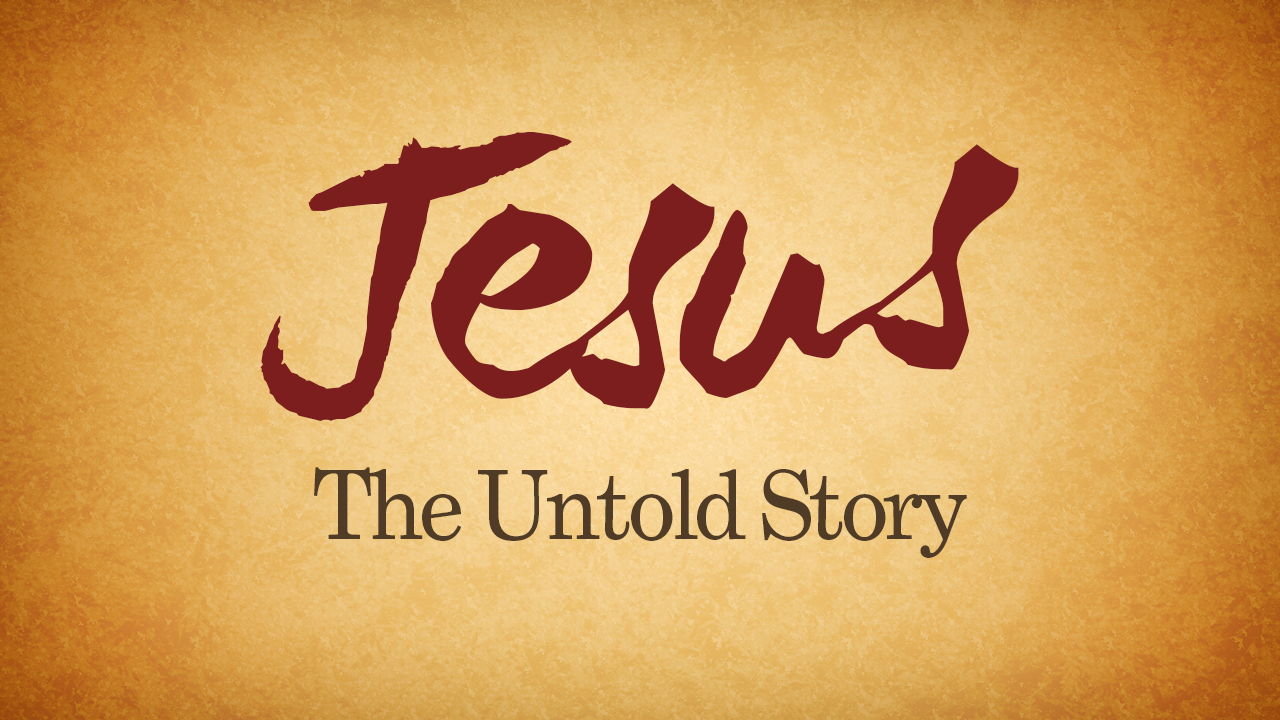 Jesus – The Untold Story • June 12 - Aug. 14, 2016