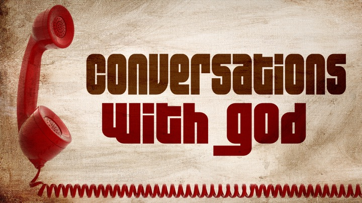 Conversations With God • Dec. 28, 2014 - Jan. 25, 2015