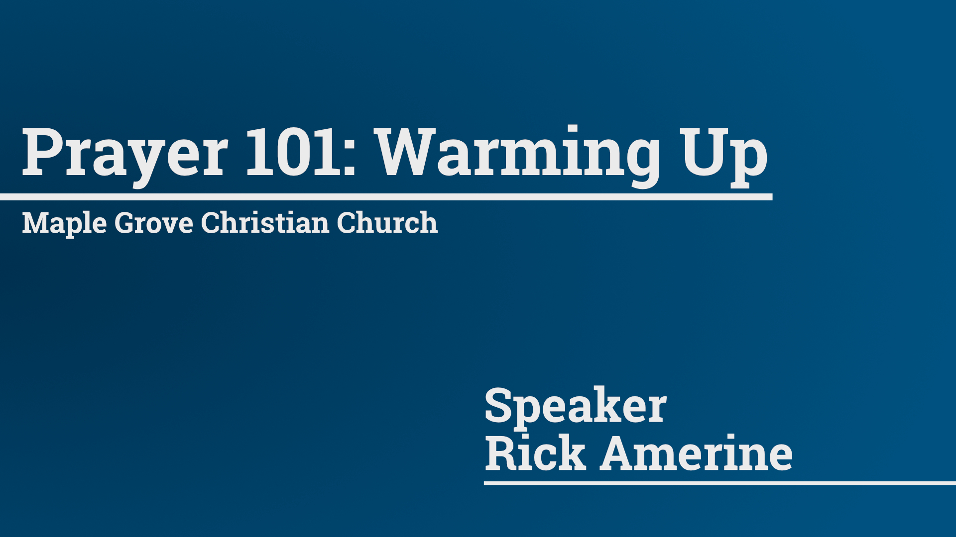 Prayer 101: Warming Up • Dec. 27, 2015