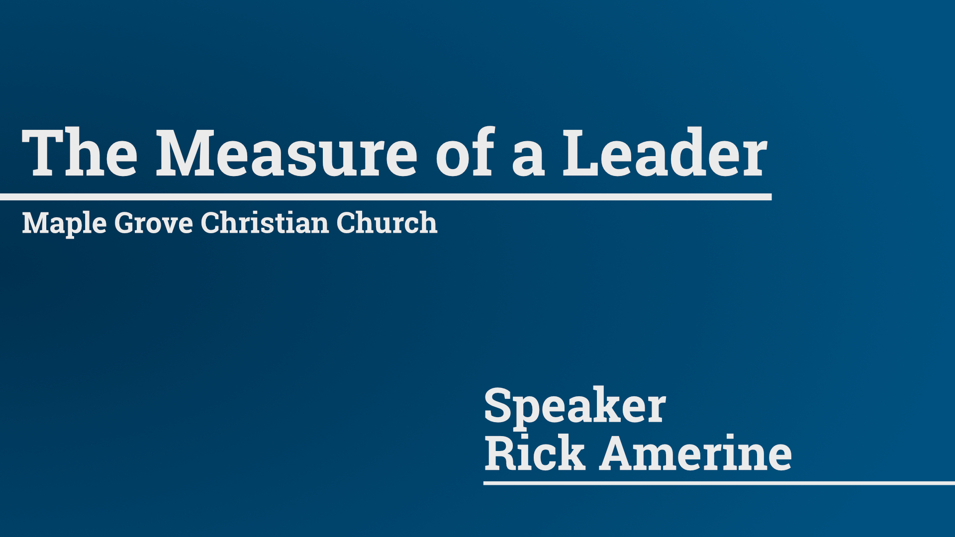 The Measure of a Leader • Feb. 21, 2016