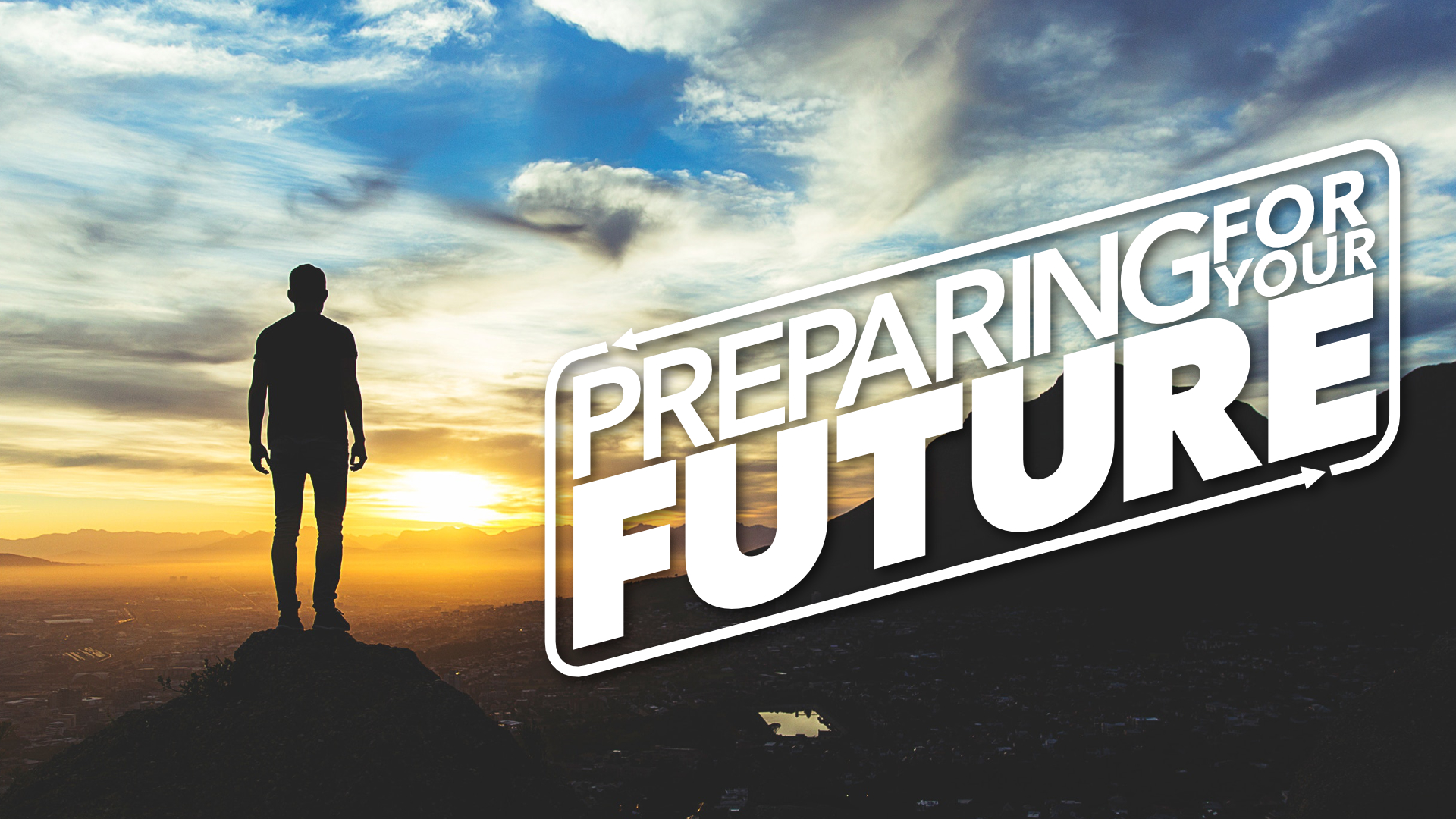 Preparing for Your Future • Dec. 31, 2017 - Jan. 28, 2018