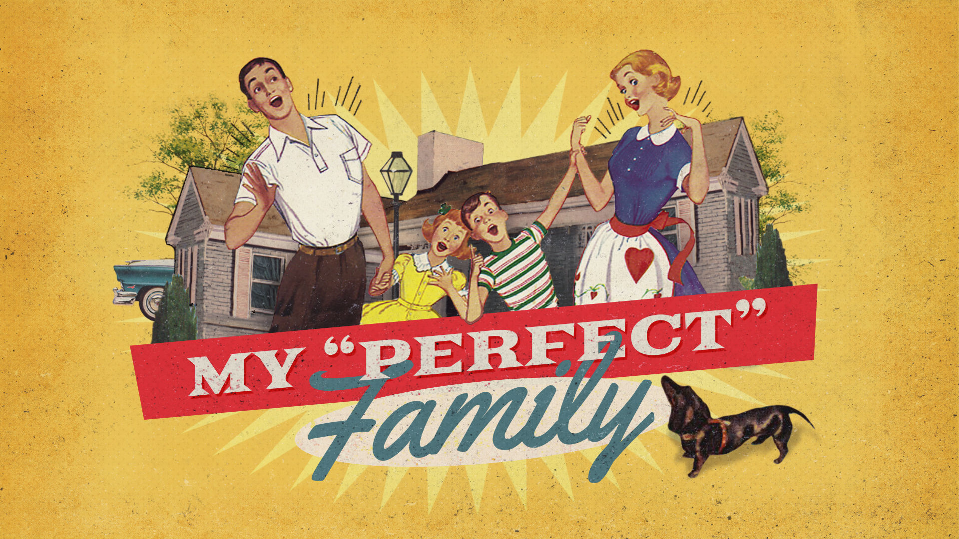 "My ""Perfect"" Family • May 5 - June 16, 2019"