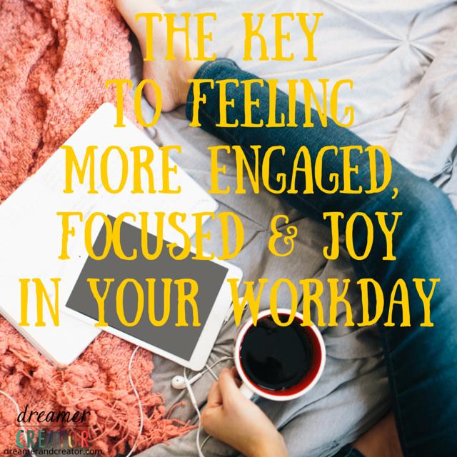 key-to-feeling-more-engaged-focused-joy-at-work