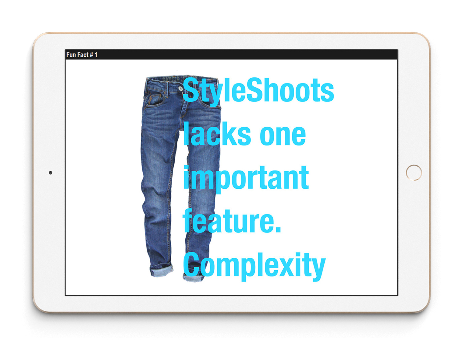 StyleShoots User Guide  IXD ・Design・Branding   99%, the world's first user guide on the iBookstore. Users learn in an engaging way how to interact with StyleShoots' product, the revolutionary all-in-one photography studio.