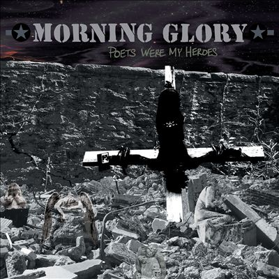 Morning Glory - poets were my heroes (2012)