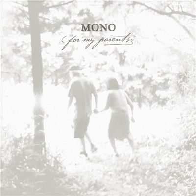 MONO - for my parents (2012)