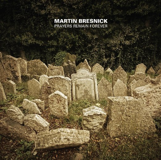 Martin Bresnick - Prayers Remain Forever (2014)