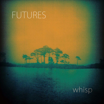 Futures - Whisp EP (2012)