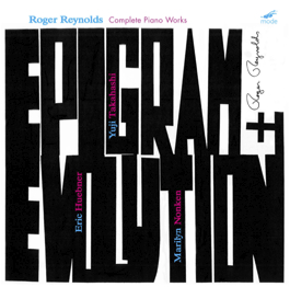 Roger Reynolds - Complete Piano Works (2009)