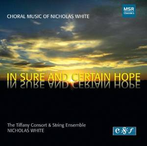 Nicholas White - In sure and Certain Hope (2006)