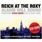 Alarm Will Sound/Steve Reich - Reich at the Roxy (2006)