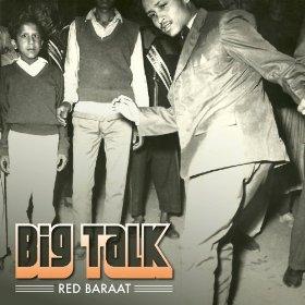 Red Baraat - Big Talk (2013)