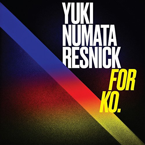 Yuki Numata Resnick - For Ko.