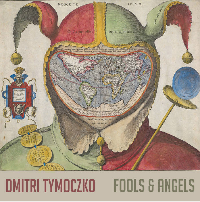 Dmitri Tymoczko - Fools and Angels