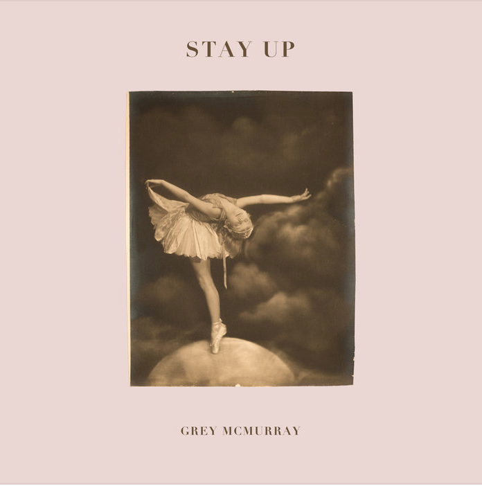 Grey Mcmurray - Stay Up