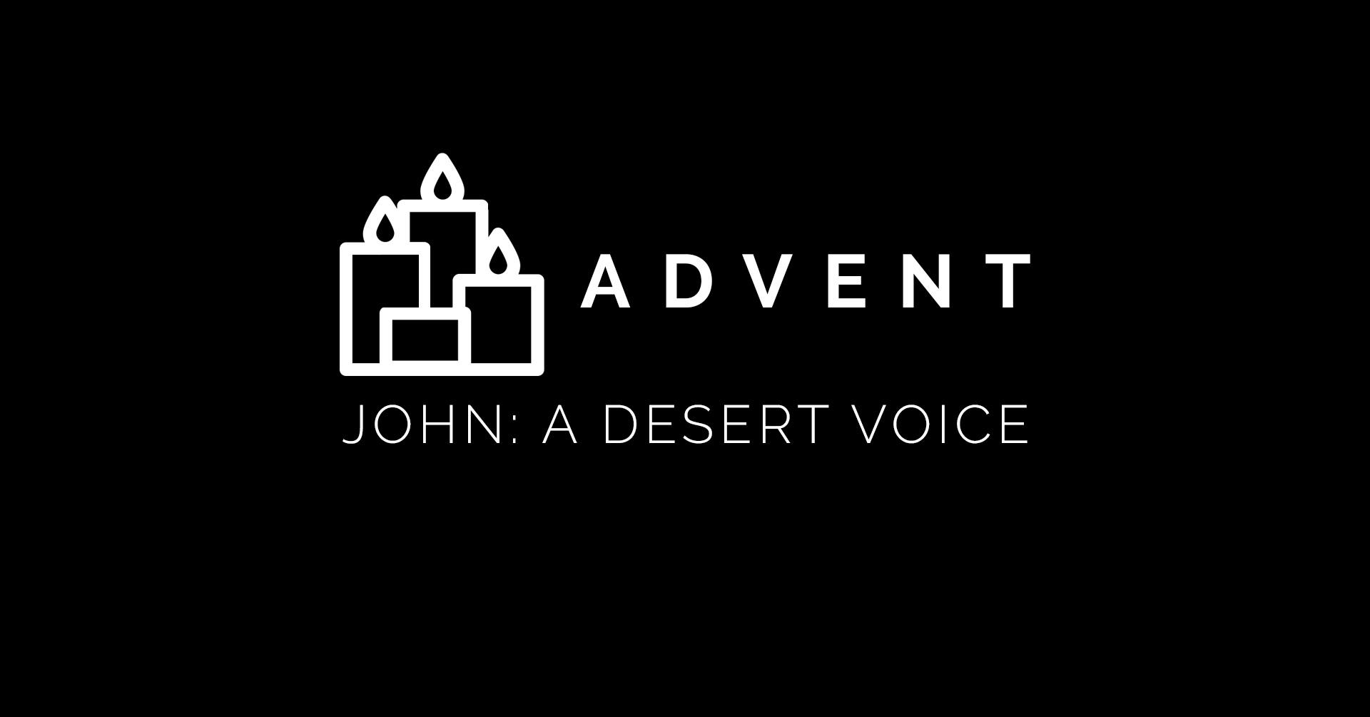 Week 3 - Advent-John-A-Desert-Voice.jpg