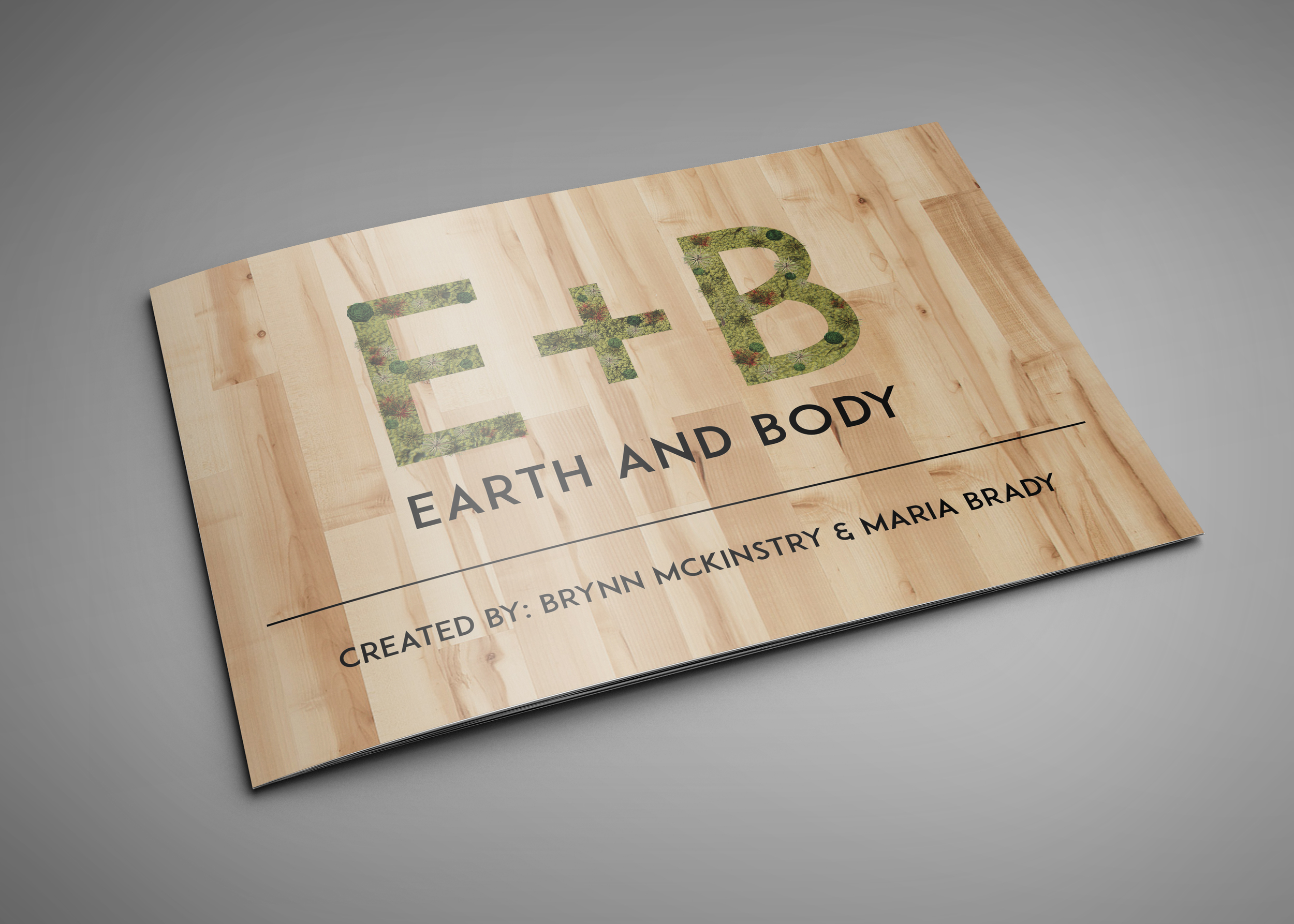 Earth + Body is a mock store located in Malibu, California created for the class Visual Communication in Fashion at the Savannah College of Art and Design. E+B is an organic lifestyle brand that strives to bring its customers together with the raw elements of the Earth. Maria Brady is a co-owner of this project.