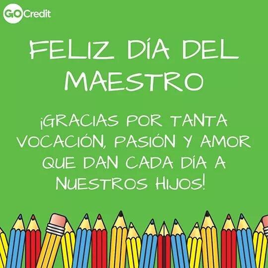 Felicidades a todos los maestros😀 ... #GoCredit #vacontigo