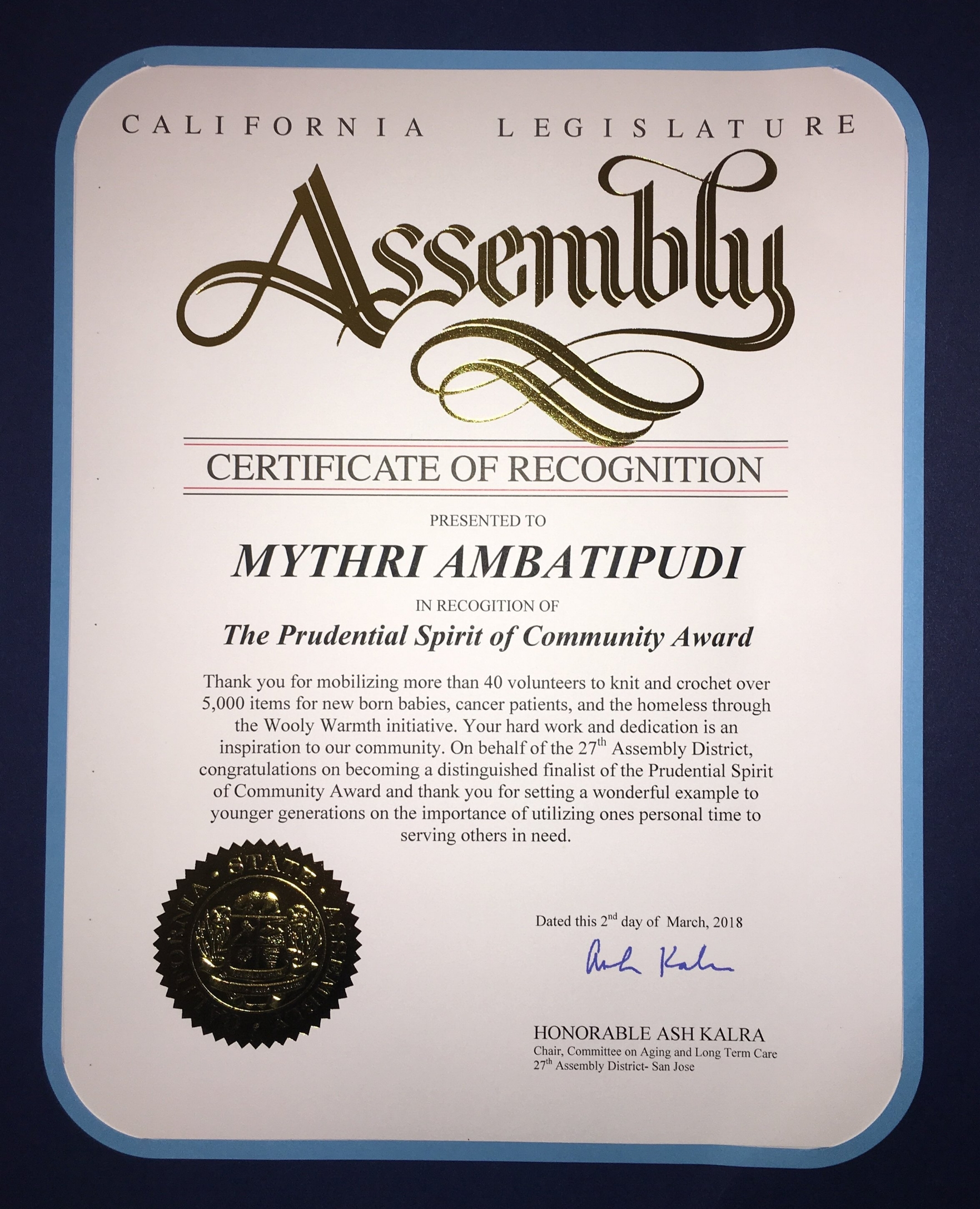 Certificate of Recognition from California Legislature - Mythri was awarded a certificate from the California Legislature in recognition of her Prudential Spirit of Community Award in 2018. This award recognizes her work with WoolyWarmth.