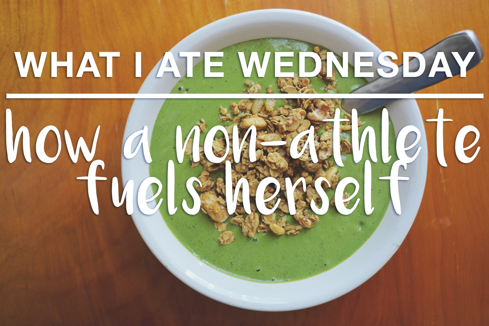 WIAW green smoothie bowl - actively gemma