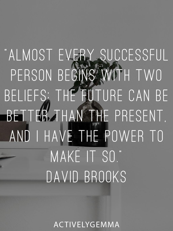 motivation monday - david brooks quote