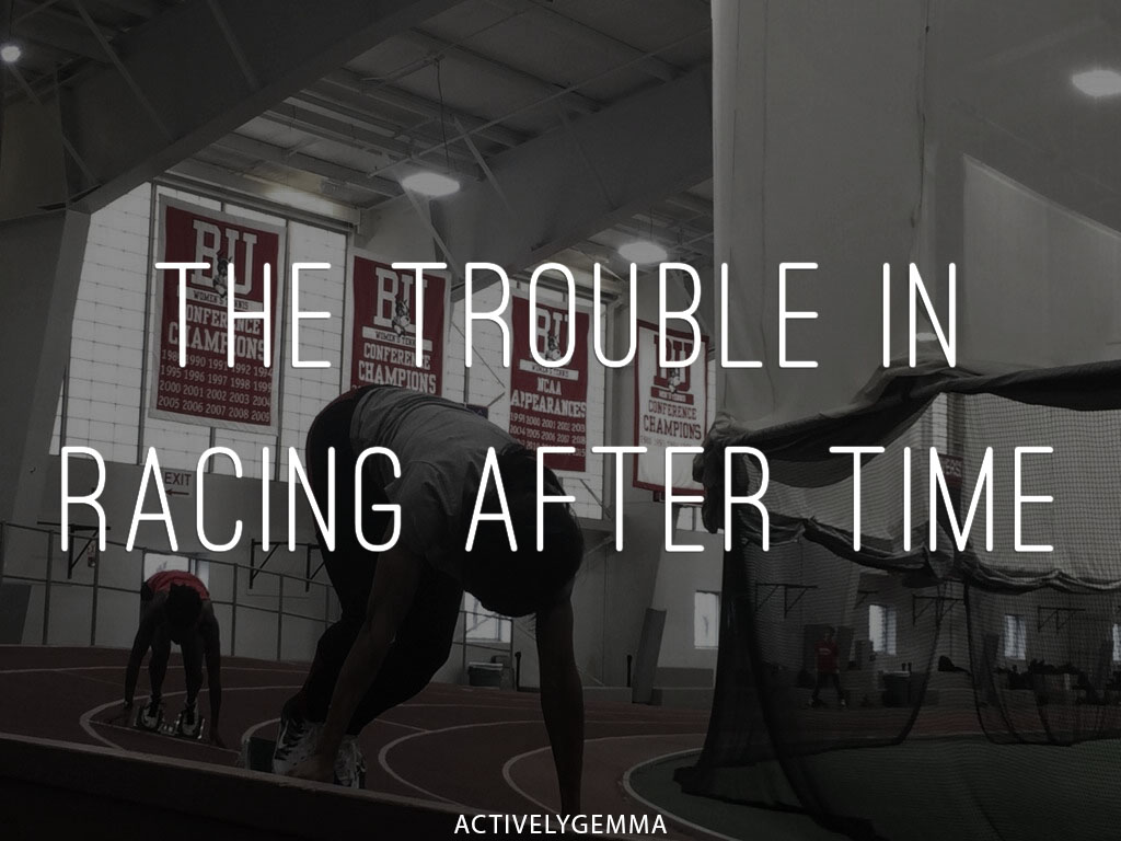 The Trouble In Racing After Time