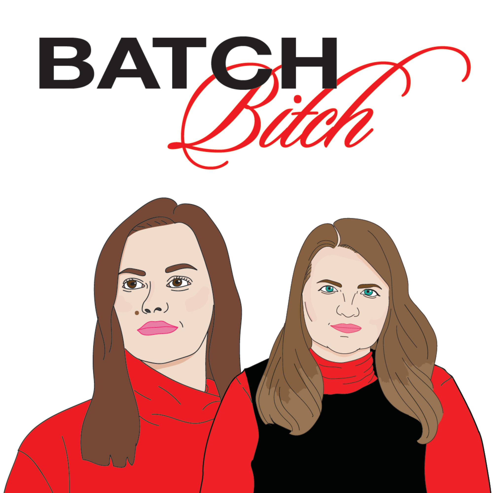 Batch Bitch Pod featuring Naomi Higgins and Danielle Walker
