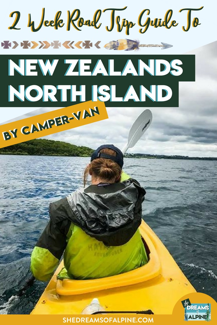 2 Week Road Trip Guide to New Zealand's North Island Via Camper Van |  New Zealand's North Island is one of the most beautiful places to explore and exploring it via camper van allows for so much unique adventurous opportunities. Check out our 2 week guide to seeing the best of New Zealand's North Island! | shedreamsofalpine.com