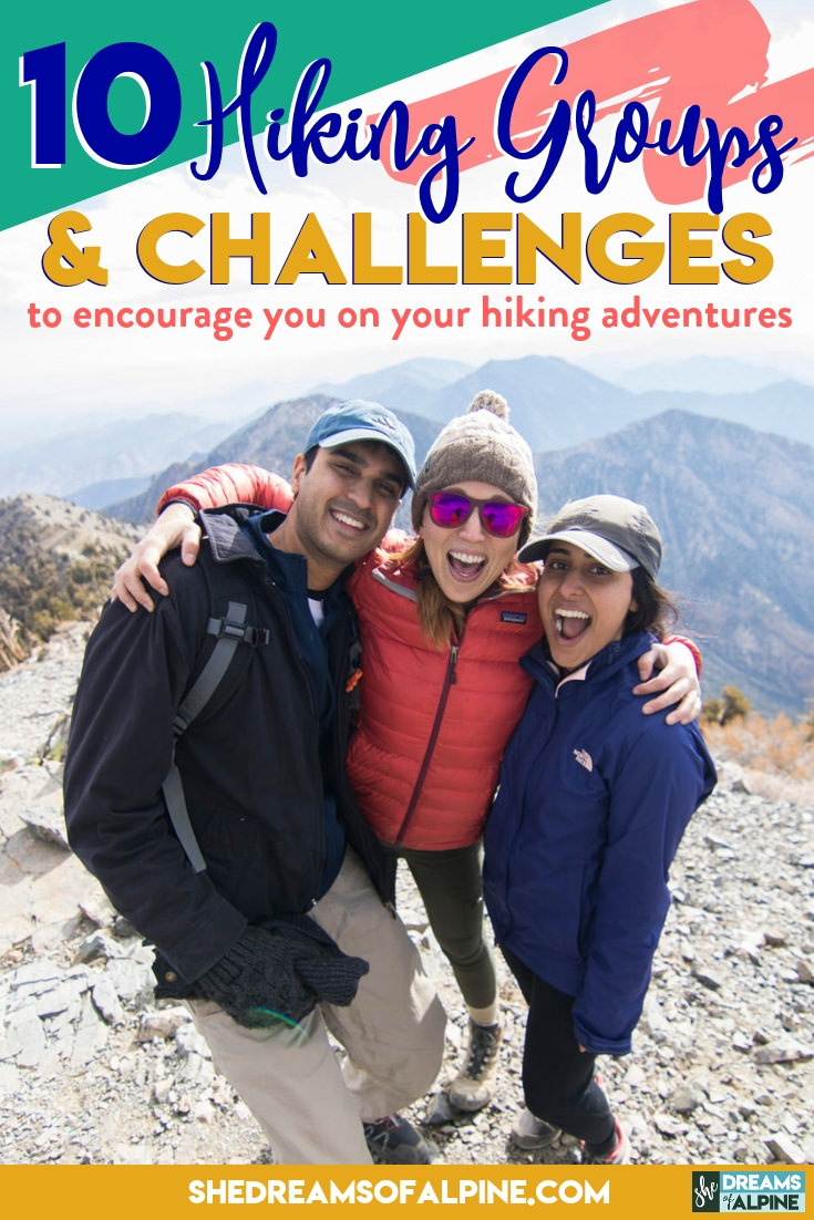 10 Awesome Hiking Groups and Challenges to Encourage You on Your Hiking Adventures + Additional Hiking Club Resources |  Finding a fun hiking challenge or a strong hiking community, group or club can be a key ingredient to getting outdoors more and learning to push yourself on the trails. Check out my 10 favorite hiking groups and hiking challenges that will help you get connected with an awesome hiking community and help you hit the mountains more often this year! | shedreamsofalpine.com