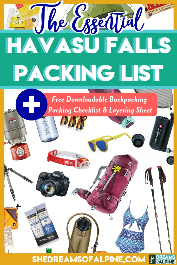 The Essential Havasu Falls Packing List   | Hiking into Havasu Falls is on of the best ways to experience this trail and the Havasu waterfalls. Make sure you have the right backpacking gear essentials with you for this beautiful backpacking and camping trip in Arizona! Post includes free Havasupai packing list printable for easy reference. |  shedreamsofalpine.com
