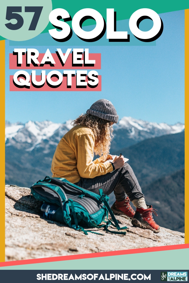 Travel Alone – 57 Quotes to Inspire Your Solo Travels