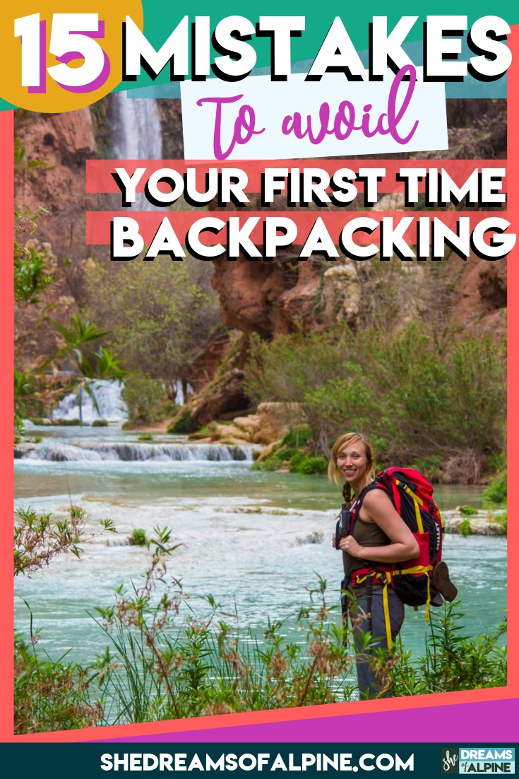Backpacking for Beginners: 15 Rookie Mistakes To Avoid Your First Time Backpacking |  Consider this list of common backpacking blunders and backpacking tips as your introduction to backpacking basics. These common but avoidable mistakes are an essential part of your backpacking 101 foundation, so to speak. Mistakes are certainly how we learn, and we should never be so afraid of failure and mistakes that it prevents us from taking action toward our backpacking goals, but this list might just help you avoid a few rookie (often too common) mistakes beginner backpackers tend to make their first time backpacking. | shedreamsofalpine.com