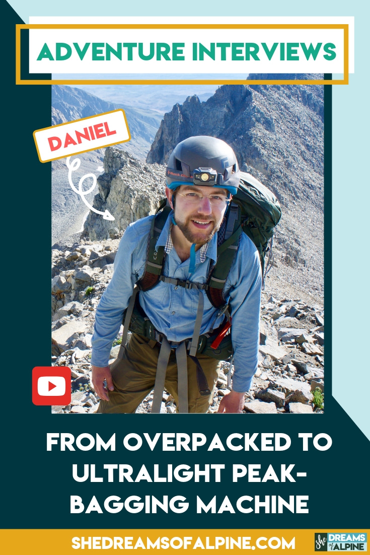 Adventure Backpacking Interviews: From Overpacked Backpacker to Ultralight Peak-Bagging Machine - Daniel |  Interview with one of my good friends Daniel and his journey from being a newer, overpacked backpacker to an all out peak-bagging machine in less than one year. I hope you enjoy this video as much as I did! | shedreamsofalpine.com